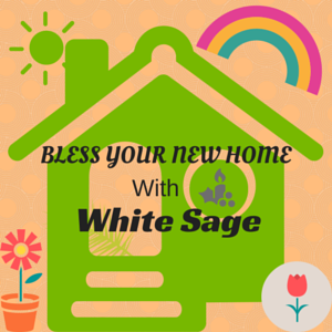 Bless Your New Home With White Sage