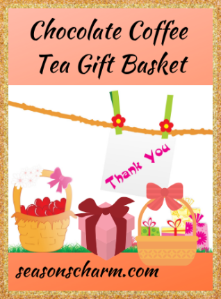 Chocolate Coffee Tea Gift Basket Housewarming Gift