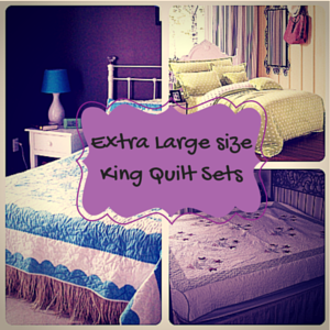 Extra Large Size King Quilt Sets