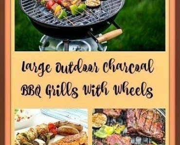 Large Outdoor Charcoal Barbecue Grills With Wheels